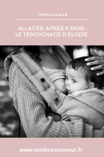 Le témoignage d'Élodie sur allaiter après 6 mois, épingle pinterest